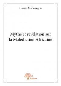 Mythe et révélation sur la malédiction africaine