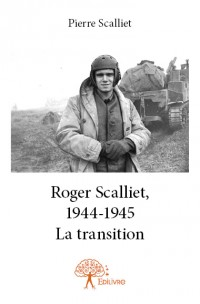 Roger Scalliet, 1944-1945 - La transition