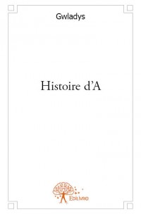 Histoire d'A