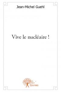 Vive le nucléaire !