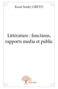 Littérature : fonctions, rapports media et public