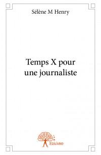Temps X pour une journaliste