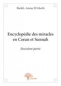 Encyclopédie des miracles en Coran et Sunnah