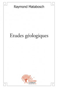 Etudes géologiques