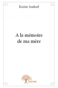 A la mémoire de ma mère