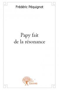 Papy fait de la résonance