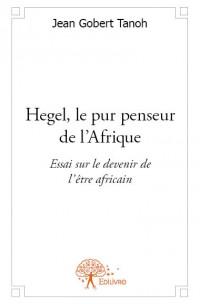 Hegel, le pur penseur de l'Afrique