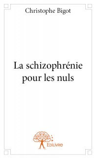 La schizophrénie pour les nuls