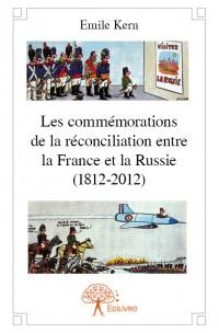 Les commémorations de la réconciliation entre la France et la Russie (1812-2012)