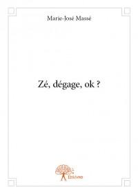 Zé, dégage, ok ?