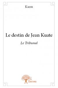 Le destin de Jean Kuate - Le Tribunal