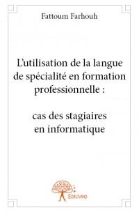 L'utilisation de la langue de spécialité en formation professionnelle : cas des stagiaires en informatique