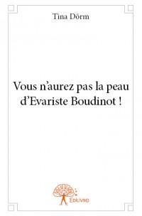 Vous n'aurez pas la peau d'Evariste Boudinot !