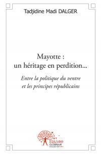 Mayotte: un héritage en perdition...