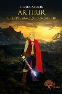 Arthur et l'épée magique Excalibur
