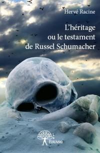 L'héritage ou le testament de Russel Schumacher