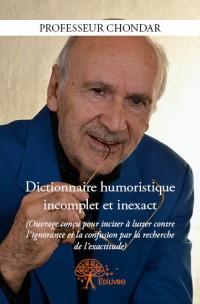 Dictionnaire humoristique incomplet et inexact