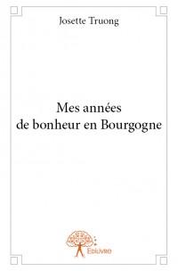 Mes années de bonheur en Bourgogne