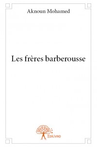 Les frères barberousse