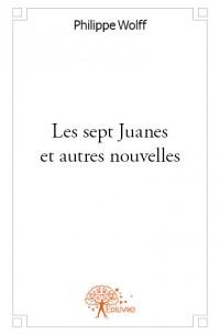 Les sept Juanes et autres nouvelles