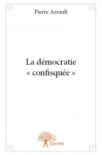 La démocratie « confisquée »