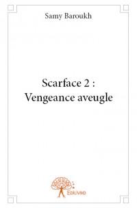 Scarface 2 : Vengeance aveugle