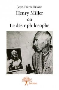 Henry Miller ou Le désir philosophe