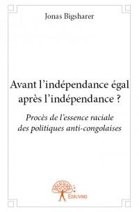 Avant l'indépendance égal après l'indépendance