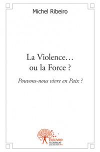 La Violence ou la Force ?