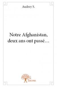 Notre Afghanistan, deux ans ont passé...