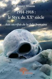1914-1918 : le Styx du XXe siècle