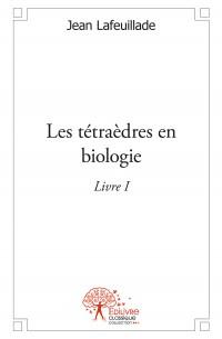 Les tétraèdres en biologie