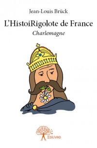 L'HistoiRigolote de France