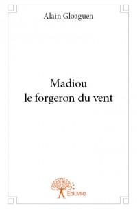 Madiou le forgeron du vent