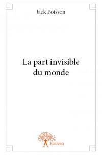 La part invisible du monde