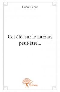 Cet été, sur le Larzac, peut-être...
