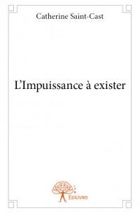 L'Impuissance à exister