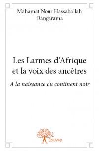 Les Larmes d'Afrique et la Voix des ancêtres