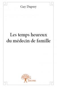 Les temps heureux du médecin de famille