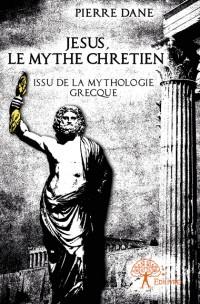Jésus, le mythe chrétien