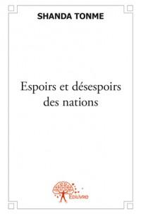 Espoirs et désespoirs des nations