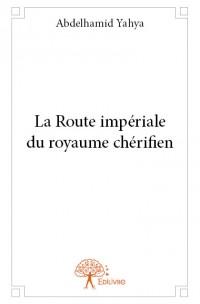 La Route impériale du royaume chérifien