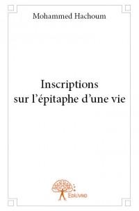 Inscriptions sur l'épitaphe d'une vie