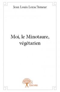 Moi, le Minotaure, végétarien