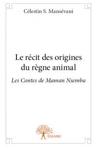 Le récit des origines du règne animal