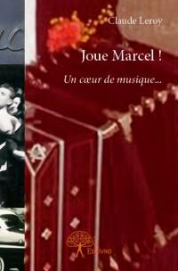 Joue Marcel !