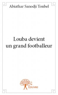 Louba devient un grand footballeur