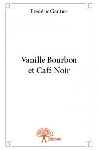 Vanille Bourbon et Café Noir