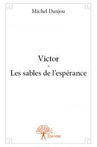 Victor - Les sables de l'espérance