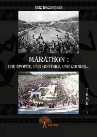 Marathon : une épopée, une histoire, une course...